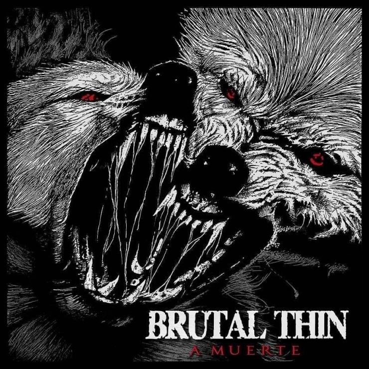BRUTAL THIN … A Muerte Tour…..